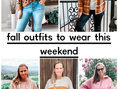 FALL OUTFITS TO WEAR THIS WEEKEND