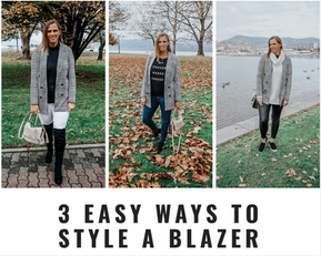 """THE """"IT"""" BLAZER: 3 REASONS TO LOVE IT, 3 WAYS TO STYLE IT"""