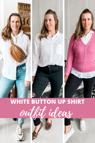 WHITE BUTTON UP SHIRT OUTFITS: 5 WAYS TO STYLE IT