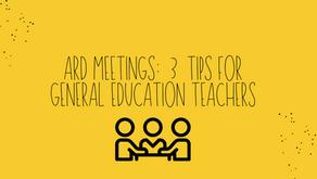 ARD Meetings: 3 Tips for General Education Teachers
