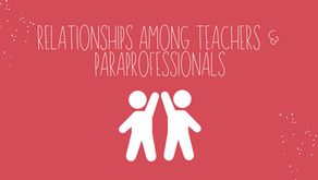 Relationships Among Teachers & Educational Paraprofessionals
