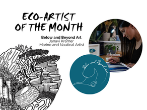 February Eco-Artist: Below and Beyond Art Interview
