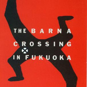 1989 | THE BARNA CROSSING IN FUKUOKA