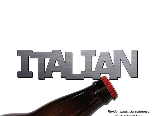 """""""ITALIAN"""" Bottle Opener Magnet"""