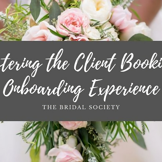 4 Part Masterclass - Mastering the Client Booking & Onboarding Experience