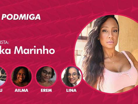 PODMIGA #21: Drika Marinho revela torcida por Jojo Todynho e paz com Nicole Bahls; ouça