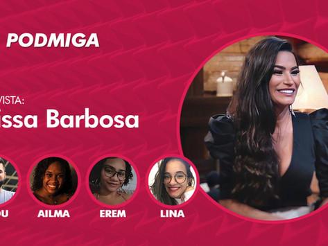 PODCAST: Raissa Barbosa revela status de relacionamento com Lucas Selfie e analisa participantes