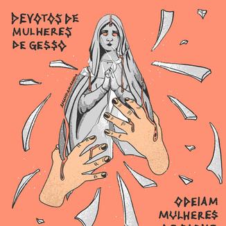 DEVOTOS DE MULHERES DE GESSO ODEIAM MULHERES DE CARNE