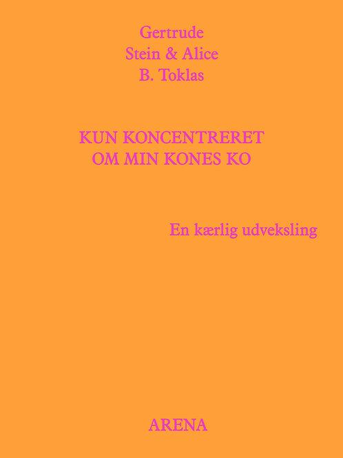Gertrude Stein & Alice B. Toklas, Kun koncentreret om min kones ko