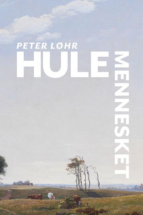 Peter Løhr, Hulemennesket