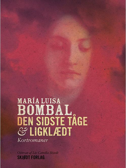 Maria Louisa Bombals, Den sidste tåge og Ligklædt