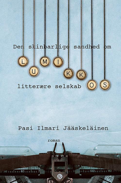 Pasi Ilmari Jääskeläinen, Den skinbarlige sandhed om Lumikkos litterære selskab