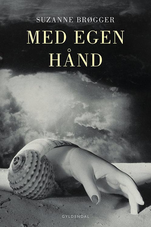 Med egen hånd, Suzanne Brøgger