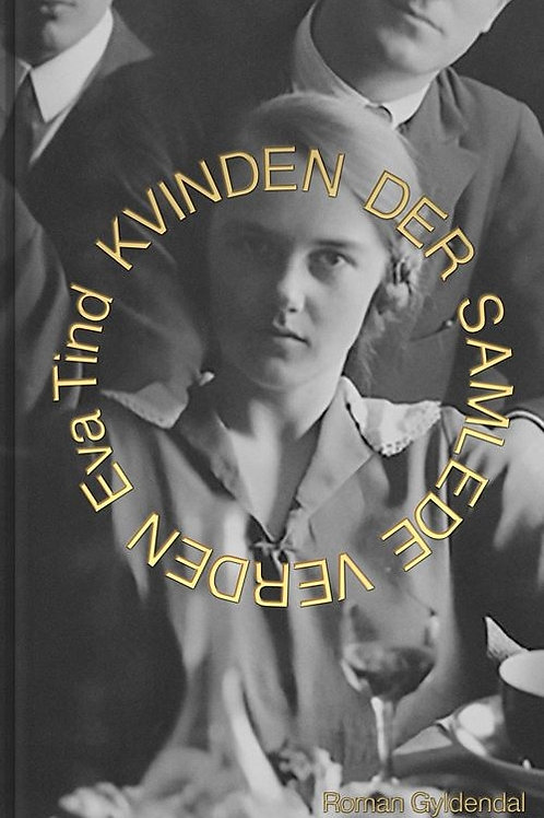 Eva Tind, Kvinden der samlede verden