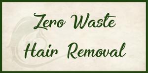 Zero Waste Hair Removal