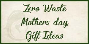 Eco-friendly Mother's day gifts