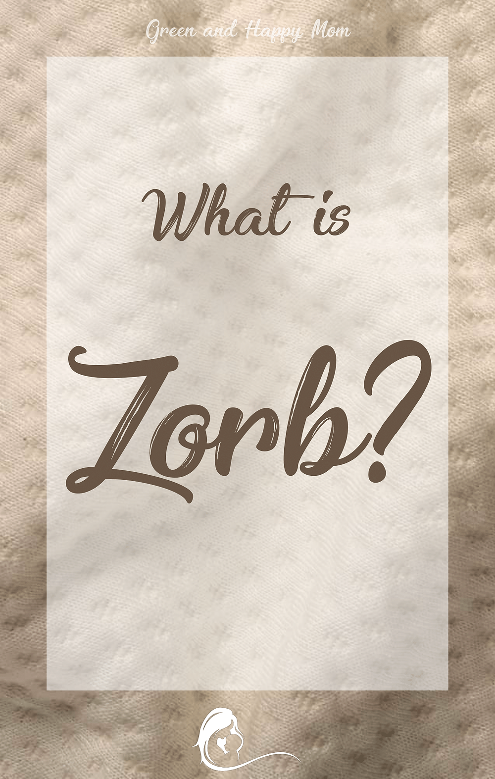 What is Zorb?