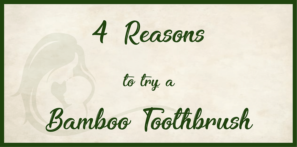 4 reasons why a bamboo toothbrush is better