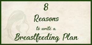 8 Reasons to write a Breastfeeding Plan