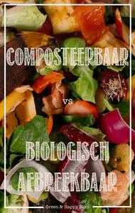 composteerbaar vs biologisch afbreekbaar