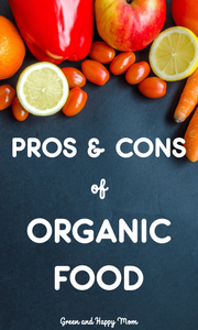Organic Foods Pros and Cons