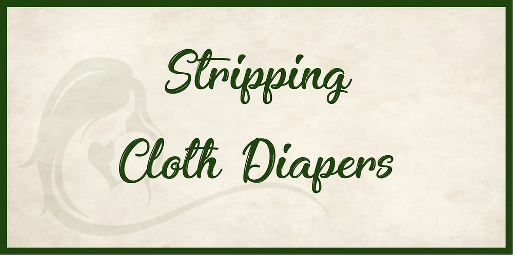Stripping Cloth Diapers