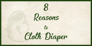 8 Benefits of Cloth Diapers