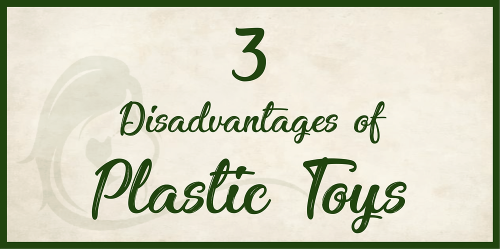 Disadvantages of plastic toys
