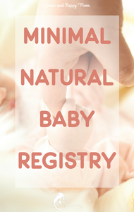 Natural Minimalist Baby Registry