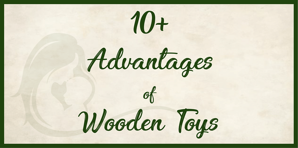 10+ Advantages of Wooden Toys