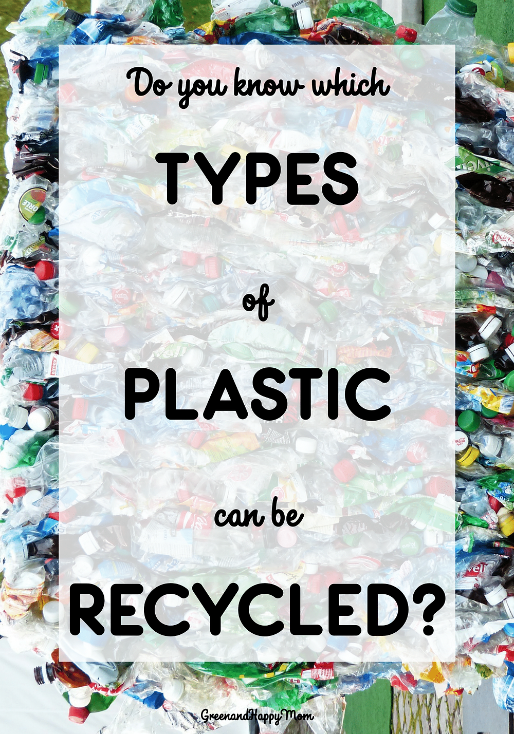7 Different Types of Plastics