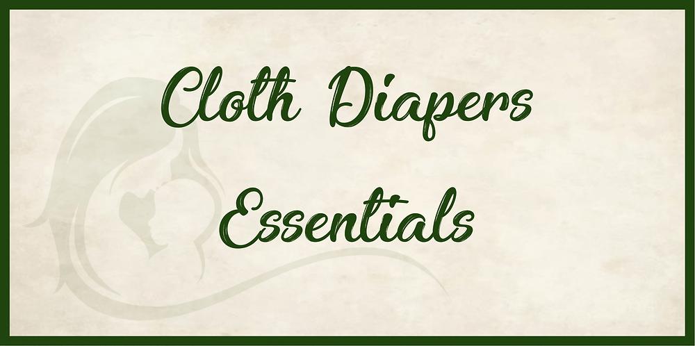 Cloth diaper essentials
