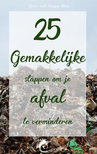 25 Makkelijke stappen om je afval te verminderen