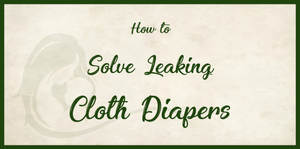 Leaking Cloth Diapers