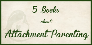 Books about attachment parenting