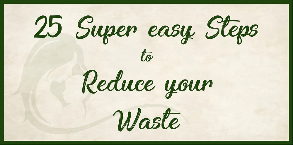 25 Easy ways to Reduce Waste