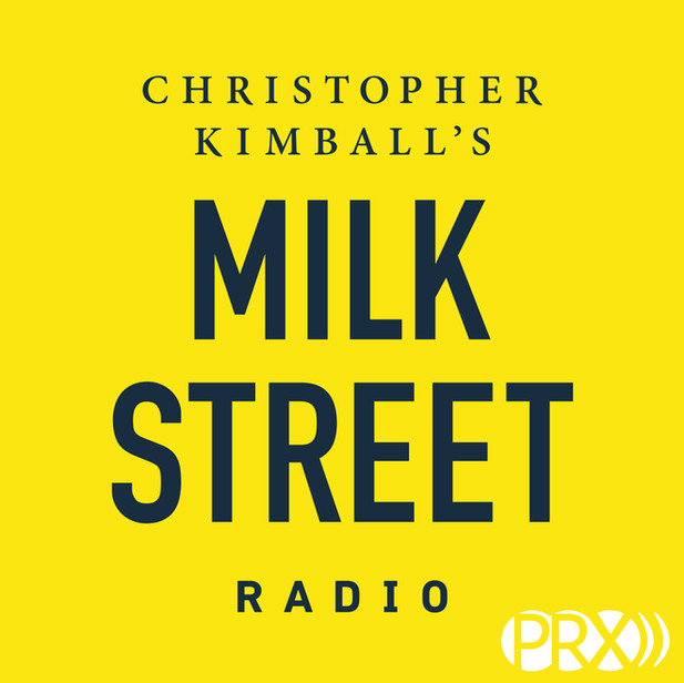 Milk Street Radio with Chris Kimball