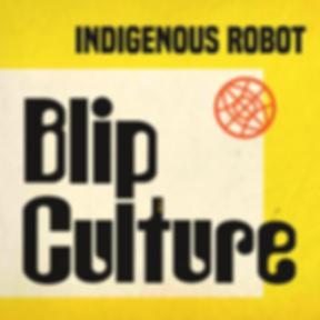 Indigenous-Robot---Blip-Culture.png