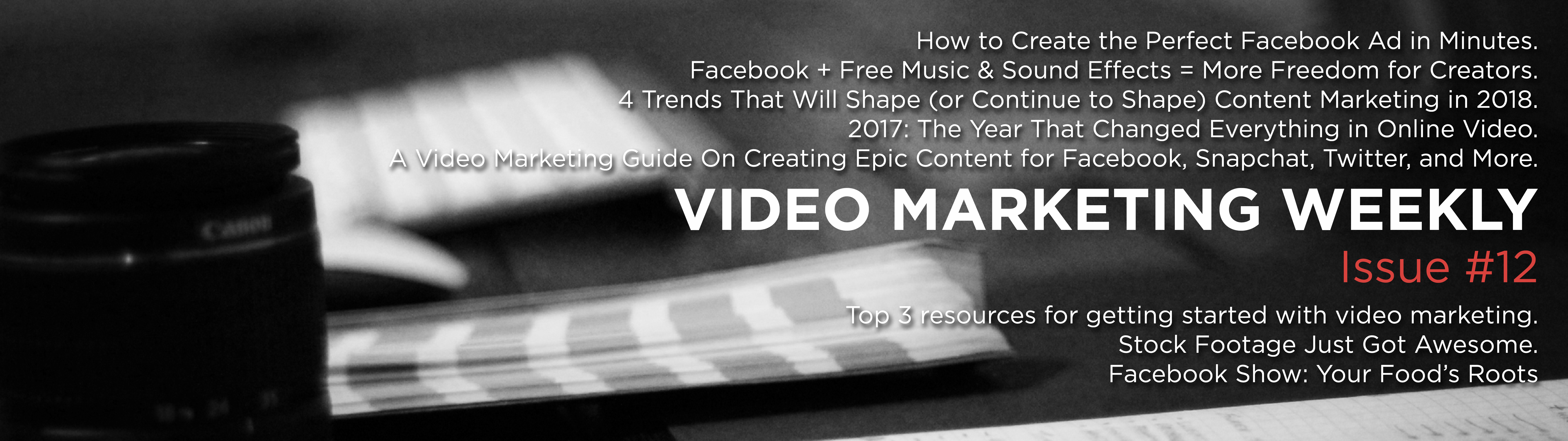 Video Marketing Weekly | Issue #12 | Vancouver Video Production