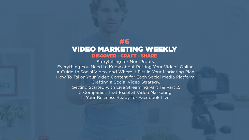 Video Marketing Weekly | Issue #6