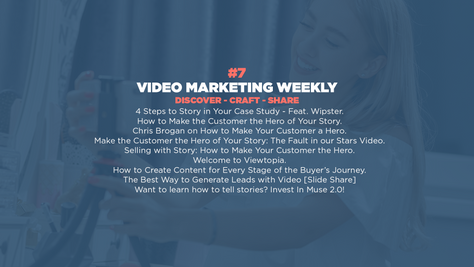 Video Marketing Weekly | Issue #7