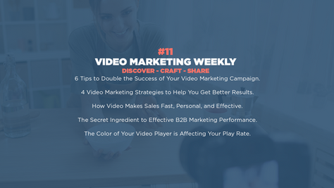 Video Marketing Weekly | Issue #11