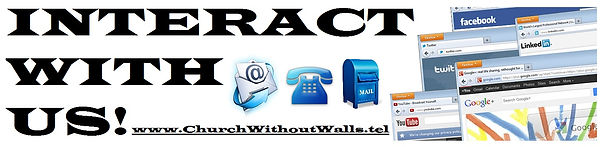 Church Without Walls® Inc. - Interact with us!