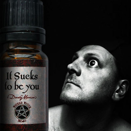 It Sucks to be You-Wicked Witch Mojo Oil