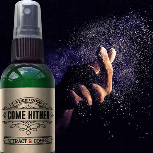 Wicked Good Come Hither: Attract & Compel Spray
