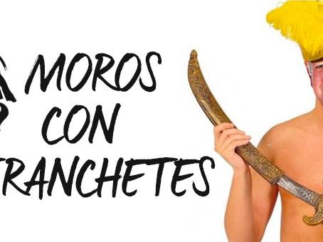 """""""MOROS CON TRANCHETES""""."""