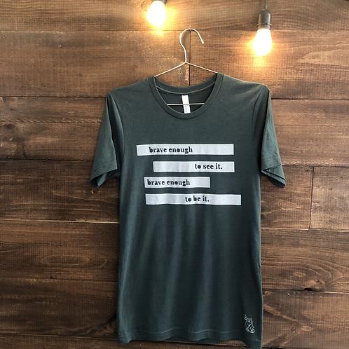 Brave Enough Adult T-Shirt