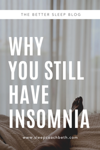 Why You Still Have Insomnia