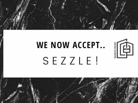 We now accept Sezzle!