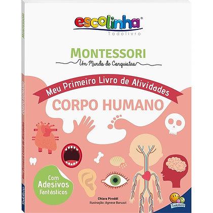 Montessori Meu Primeiro Livro de Atividades... Corpo Humano (Escolinha)
